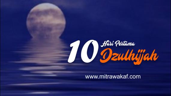 Ibadah-Ibadah Prioritas di 10 Hari Pertama Bulan Dzulhijjah
