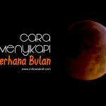 Gerhana Bulan Terjadi Malam Ini, Bagaimana Menyikapinya?