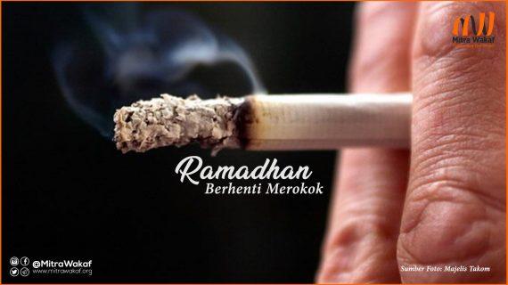 Bulan Ramadhan Kesempatan Emas untuk Berhenti Merokok